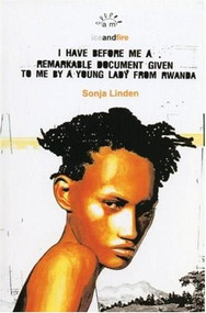 I Have Before Me a Remarkable Document Given To Me By a Young Lady From Rwanda by Sonja Linden, 9780954691233