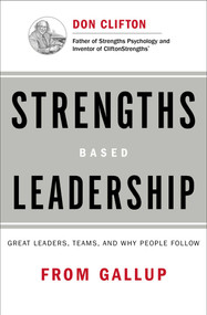 Strengths Based Leadership (Great Leaders, Teams, and Why People Follow) by Gallup, 9781595620255