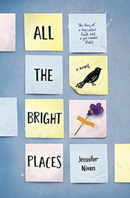 All the Bright Places by Jennifer Niven, 9780385755887