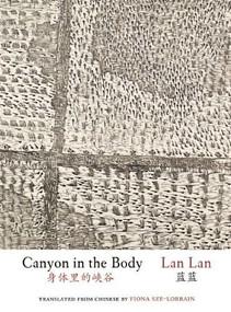 Canyon in the Body by Lan Lan, Fiona Sze-Lorrain, 9781938890017