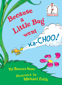 Because a Little Bug Went Ka-Choo! by Rosetta Stone, Michael Frith, 9780394831305