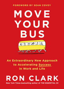 Move Your Bus (An Extraordinary New Approach to Accelerating Success in Work and Life) by Ron Clark, 9781501105036