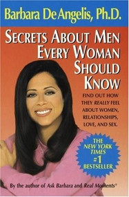 Secrets About Men Every Woman Should Know (Find Out How They Really Feel About Women, Relationships, Love, and Sex) - 9780440505389 by Barbara De Angelis, 9780440505389