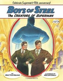 Boys of Steel (The Creators of Superman) by Marc Tyler Nobleman, Ross Macdonald, 9780449810637