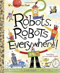 Robots, Robots Everywhere! by Sue Fliess, Bob Staake, 9780449810798