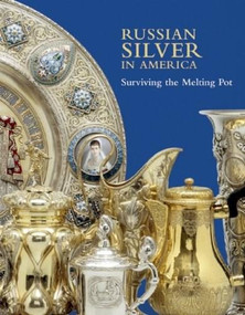 Russian Silver in America (Surviving the Melting Pot) by Anne Odom, 9781904832812