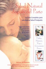 Salud Natural después del Parto (La Guía Completa para una Buena Salud Postparto) by Aviva Jill Romm, 9780892816965