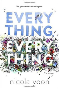 Everything, Everything by Nicola Yoon, 9780553496642