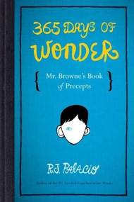 365 Days of Wonder: Mr. Browne's Book of Precepts by R. J. Palacio, 9780553499049