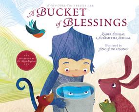 A Bucket of Blessings by Kabir Sehgal, Surishtha Sehgal, Jing Jing Tsong, Maya Angelou, 9781442458703