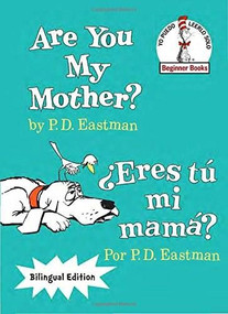 Are You My Mother?/¿Eres tú mi mamá? (Bilingual Edition) by P.D. Eastman, 9780553539905