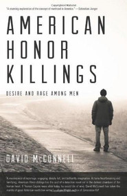 American Honor Killings (Desire and Rage Among Men) by David McConnell, 9781617751325