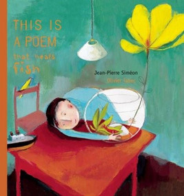 This is a Poem that Heals Fish by Jean-Pierre Siméon, Olivier Tallec, 9781592700677