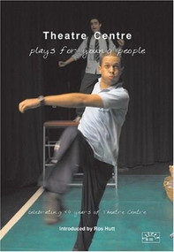Theatre Centre: Plays for Young People (Celebrating 50 Years of Theatre Centre) by Rosamunde Hutt, 9780954233051