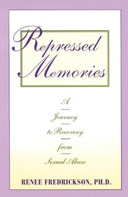 Repressed Memories (A Journey to Recovery from Sexual Abuse) by Renee Fredrickson, 9780671767167