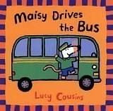Maisy Drives the Bus by Lucy Cousins, Lucy Cousins, 9780763610852