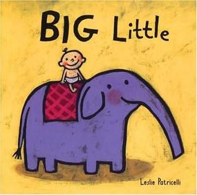 Big Little by Leslie Patricelli, Leslie Patricelli, 9780763619510