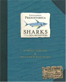 Encyclopedia Prehistorica Sharks and Other Sea Monsters Pop-Up by Robert Sabuda, Matthew Reinhart, Robert Sabuda, Matthew Reinhart, 9780763622299