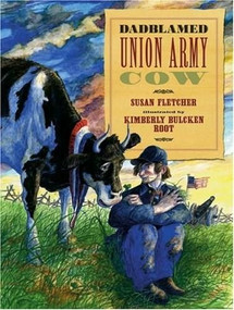 Dadblamed Union Army Cow by Susan Fletcher, Kimberly Bulcken Root, 9780763622633