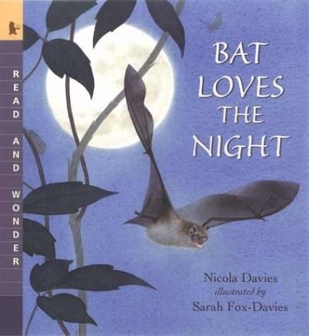 Bat Loves the Night (Read and Wonder) by Nicola Davies, Sarah Fox-Davies, 9780763624385