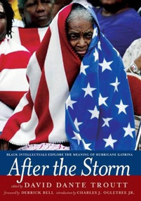 After the Storm (Black Intellectuals Explore the Meaning of Hurricane Katrina) by David Dante Troutt, 9781595581167