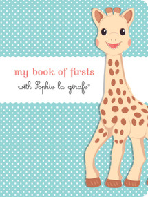 My Book of Firsts with Sophie la girafe® by Sophie la girafe, 9781615192908