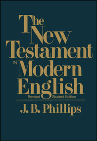The New Testament In Modern English (Student Edition) by J.B. Phillips, 9780684826387