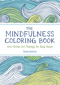 The Mindfulness Coloring Book (Anti-Stress Art Therapy) by Emma Farrarons, 9781615192823