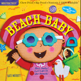 Indestructibles: Beach Baby (Chew Proof · Rip Proof · Nontoxic · 100% Washable (Book for Babies, Newborn Books, Safe to Chew)) by Kate Merritt, Amy Pixton, 9780761187325