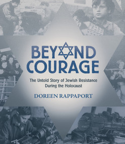 Beyond Courage (The Untold Story of Jewish Resistance During the Holocaust) by Doreen Rappaport, 9780763629762
