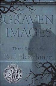 Graven Images by Paul Fleischman, Bagram Ibatoulline, 9780763629847