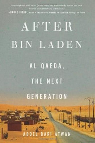 After bin Laden (Al Qaeda, the Next Generation) by Abdel Bari Atwan, 9781595588999