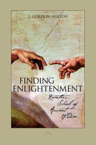Finding Enlightenment (Ramtha's School of Ancient Wisdom) by J. Gordon Melton, 9781451687859