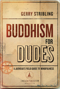 Buddhism for Dudes (A Jarhead's Field Guide to Mindfulness) (Miniature Edition) by Gerry Stribling, 9781614292296