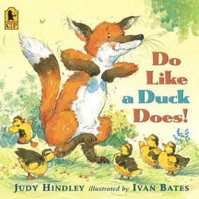 Do Like a Duck Does! by Judy Hindley, Ivan Bates, 9780763632847