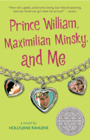 Prince William, Maximilian Minsky, and Me by Holly-Jane Rahlens, 9780763632991
