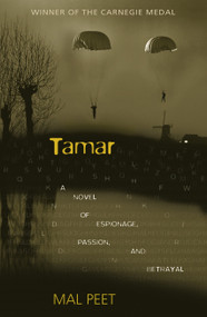 Tamar (A Novel of Espionage, Passion, and Betrayal) by Mal Peet, 9780763634889