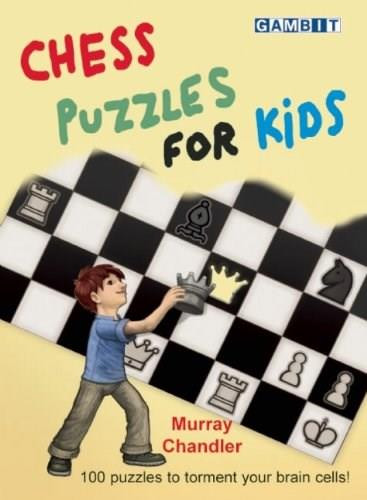 Chess Puzzles for Kids by Murray Chandler, 9781906454401