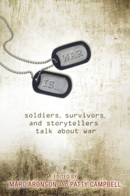 War Is... (Soldiers, Survivors, and Storytellers Talk About War) by Marc Aronson, Patty Campbell, 9780763636258
