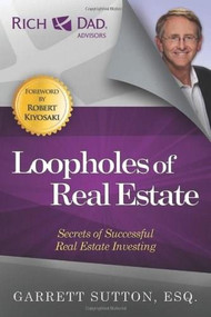Loopholes of Real Estate by Garrett Sutton, 9781937832223