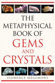 The Metaphysical Book of Gems and Crystals by Florence Mégemont, 9781594772146