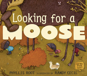 Looking for a Moose by Phyllis Root, Randy Cecil, 9780763638856