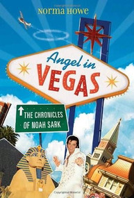 Angel in Vegas (The Chronicles of Noah Sark) by Norma Howe, 9780763639853