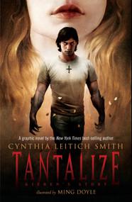Tantalize: Kieren's Story by Cynthia Leitich Smith, Ming Doyle, 9780763641146