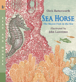 Sea Horse (Read and Wonder: The Shyest Fish in the Sea) by Chris Butterworth, John Lawrence, 9780763641405