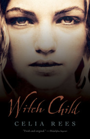 Witch Child by Celia Rees, 9780763642280