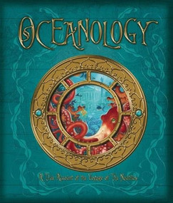 Oceanology (The True Account of the Voyage of the Nautilus) by Ferdinand Zoticus de Lesseps, Emily Hawkins, Various, 9780763642907