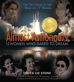 Almost Astronauts (13 Women Who Dared to Dream) - 9780763645021 by Tanya Lee Stone, Margaret A. Weitekamp, 9780763645021