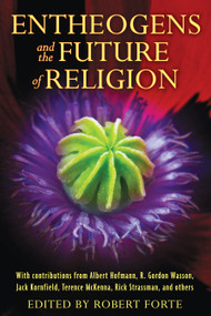 Entheogens and the Future of Religion by Robert Forte, 9781594774386