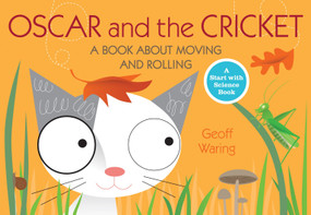 Oscar and the Cricket (A Book About Moving and Rolling) by Geoff Waring, Geoff Waring, 9780763645120